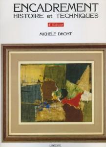 Encadrement - Histoire et Techniques, 4ème édition, Michèle Dhont