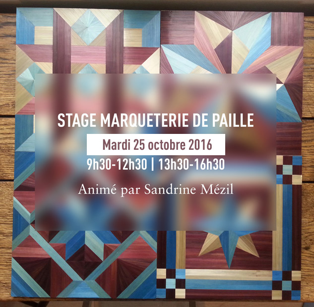 stage de marqueterie de paille mardi 25 octobre 2016 l. Black Bedroom Furniture Sets. Home Design Ideas