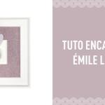 Tuto Encadrement – Émile le lapin