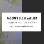 Exposition Jacques Lechevallier L'Éclat de Verre Lyon