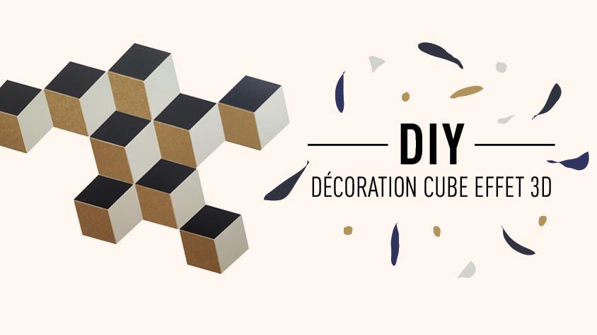 DIY décoration cube effet 3D